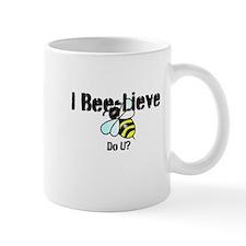 I Bee-Lieve Do U? Mug