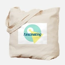 Fascinating Tote Bag