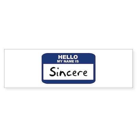 Hello: Sincere Bumper Sticker
