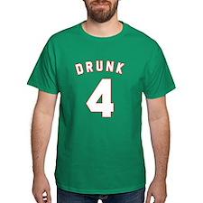 Drunk 4 T-Shirt