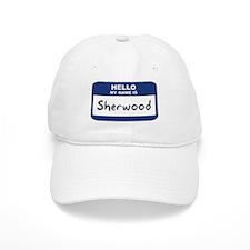 Hello: Sherwood Baseball Cap
