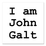 I am John Galt 01.png Square Car Magnet 3