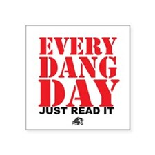 Every Dang Day Sticker
