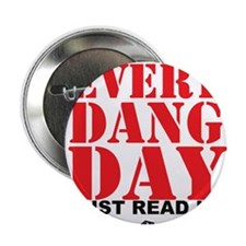 """Every Dang Day 2.25"""" Button (10 pack)"""