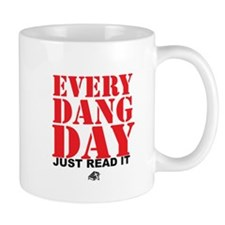 Every Dang Day Mug