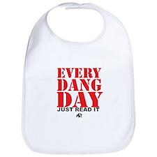 Every Dang Day Bib