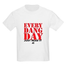 Every Dang Day T-Shirt