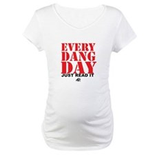Every Dang Day Shirt