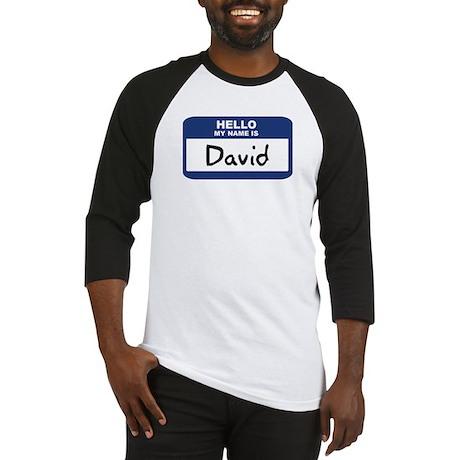 Hello: David Baseball Jersey
