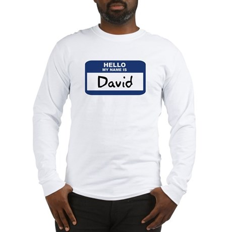 Hello: David Long Sleeve T-Shirt