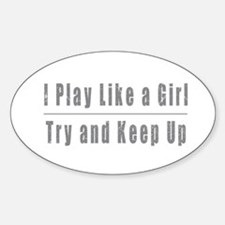I Play Like a Girl Decal