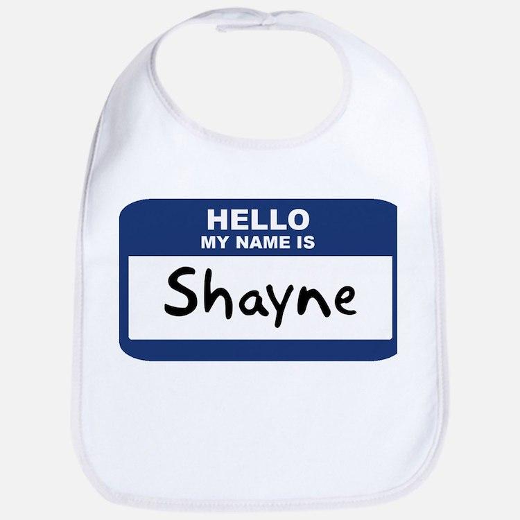 Hello: Shayne Bib