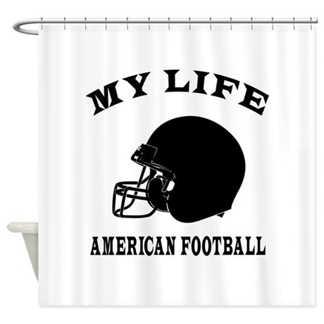 My Life American Football Shower Curtain