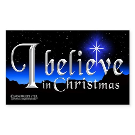 """I Believe in Christmas"" Rectangle Sticker"