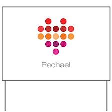 I Heart Rachael Yard Sign