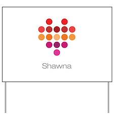 I Heart Shawna Yard Sign