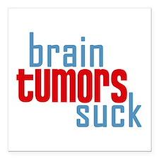 """Brain Tumors Suck Square Car Magnet 3"""" x 3"""""""