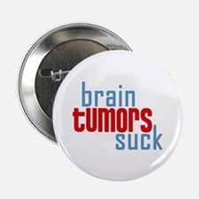 "Brain Tumors Suck 2.25"" Button"