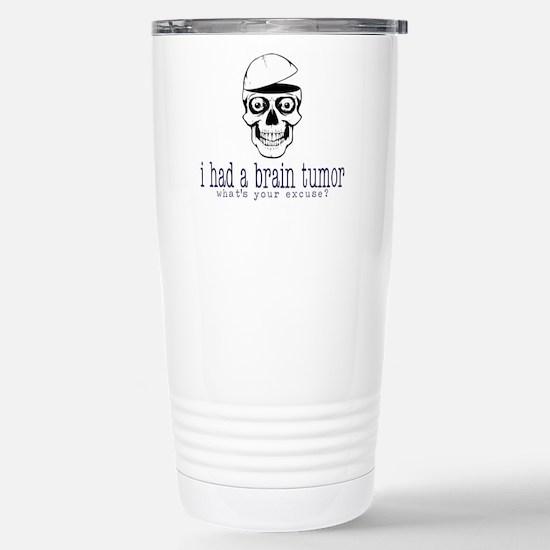 Brain Tumor Excuse Stainless Steel Travel Mug