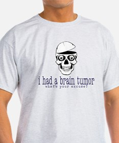 Brain Tumor Excuse T-Shirt