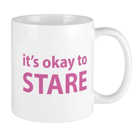 It's okay to stare Mug