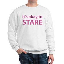 It's okay to stare Sweatshirt