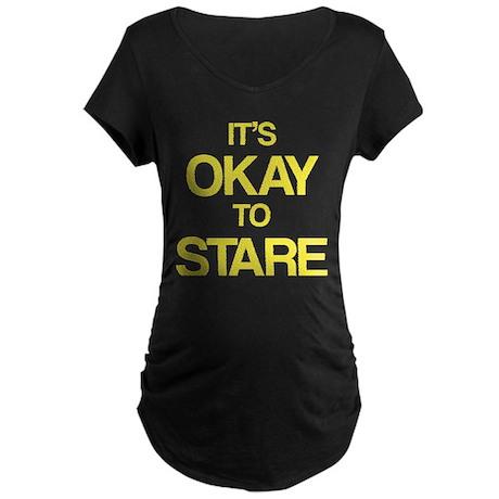 It's okay to stare Maternity Dark T-Shirt