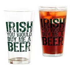 Irish Buy Me A Beer Drinking Glass