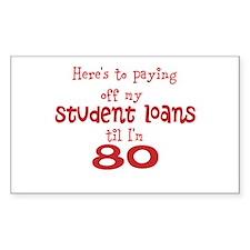 Student Loans til I'm 80 Decal