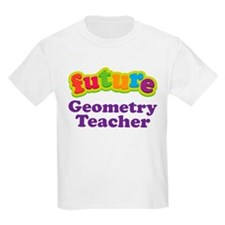 Future Geometry Teacher T-Shirt