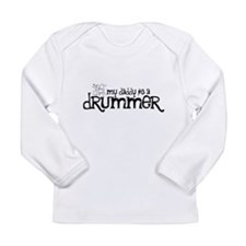 My Daddy is a Drummer Long Sleeve T-Shirt