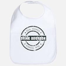 Real Women Drink Bourbon Bib