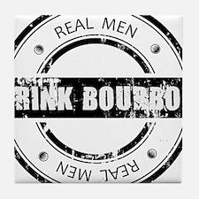 Real Men Drink Bourbon Tile Coaster