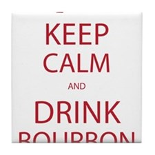 Keep Calm and Drink Bourbon Tile Coaster