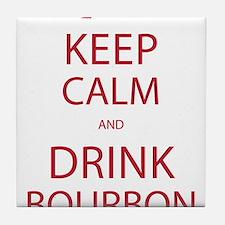 Keep Calm and Drink Bourbon Tile Coaster