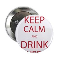"Keep Calm and Drink Bourbon 2.25"" Button"