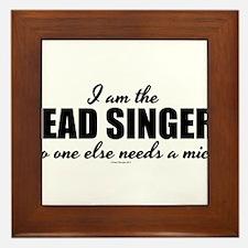 I am the Lead Singer Framed Tile