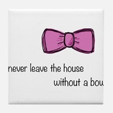"""I never leave the house without a bow..."" Tile Co"