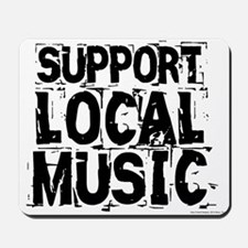 Support Local Music Mousepad