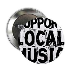 "Support Local Music 2.25"" Button"