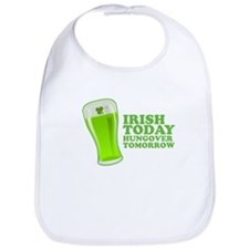 Irish Today Hungover Tomorrow St Patricks Day Bib
