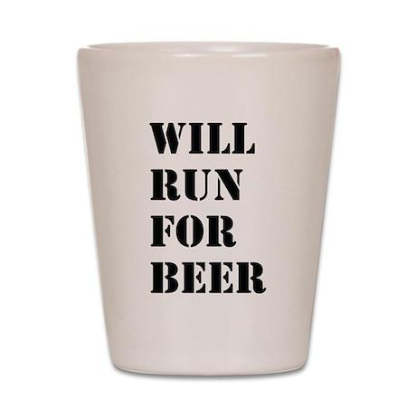 Run for beer Shot Glass