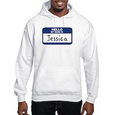 Hello: Jessica Hoodie Sweatshirt