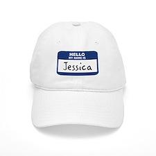 Hello: Jessica Baseball Baseball Cap
