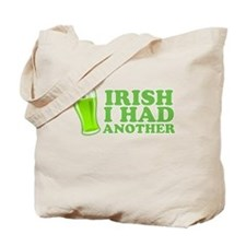 Irish I Had Another St Patricks Day Tote Bag