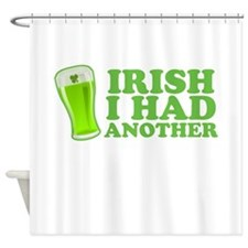 Irish I Had Another St Patricks Day Shower Curtain