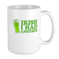 Irish I Had Another St Patricks Day Mug
