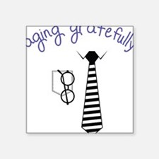 Aging Gratefully Sticker
