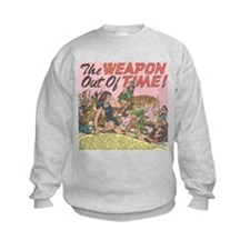 The Weapon Out Of Time Sweatshirt