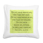 Leave Me Alone (Funny Zen) Square Canvas Pillow